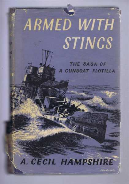 Armed with Stings, The Saga of a Gunboat Flotilla, A Cecil Hampshire