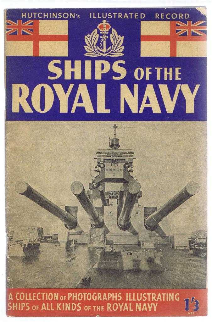 Ships of the Royal Navy - Eighty-Nine Photographs with Descriptions, Hutchinson's Illustrated Record