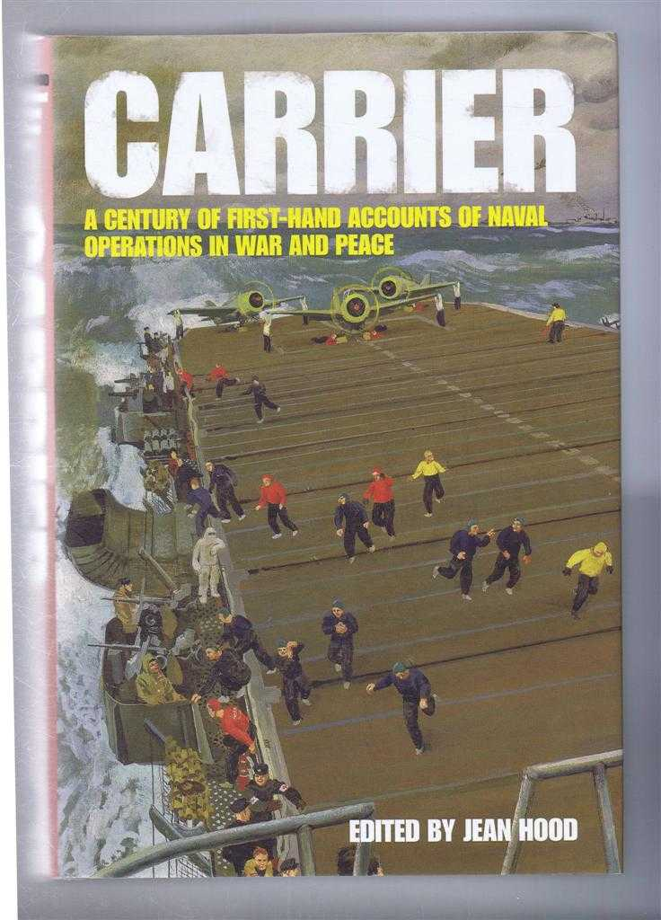 Image for Carrier, a Century of First-Hand Accounts of Naval Operations in War and Peace