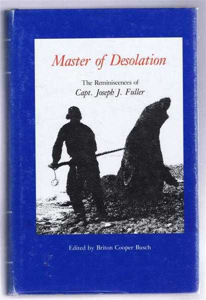 Image for Master of Desolation, The reminiscences of Capt. Joseph J Fuller. The American Maritime Library series, Volume IX