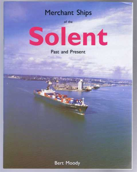 Merchant Ships of the Solent, Bert Moody
