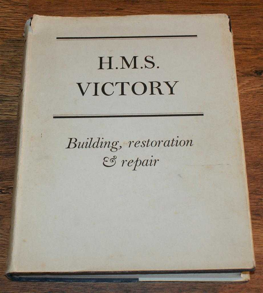 H.M.S. Victory: Building, restoration & repair, Arthur Bugler; The Victory Advisory Technical Committee