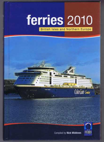 Ferries 2010 - British Isles & Northern Europe, Compiled by Nick Widdows