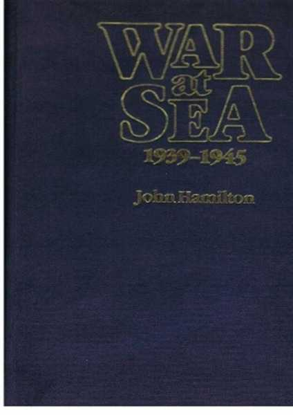 War At Sea 1939-1945, John Hamilton
