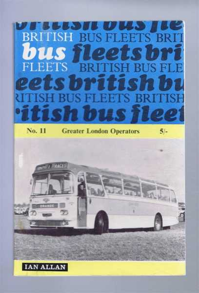 British Bus Fleets No. 11 Greater London Operators, G W Watts