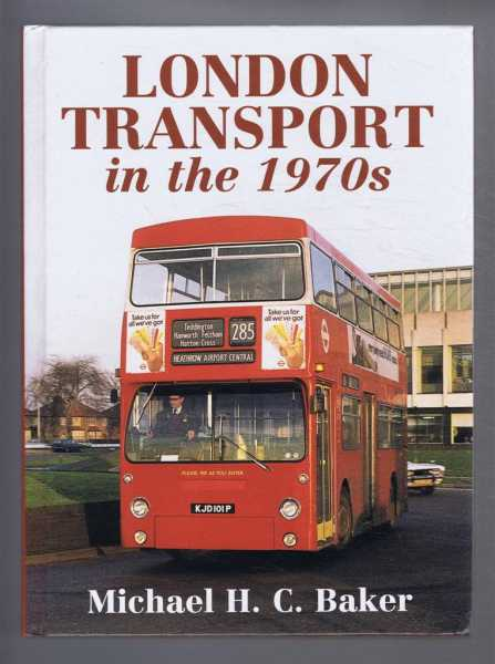 London Transport in the 1970s, Baker, Michael H.C