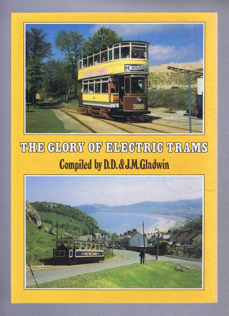 The Glory of Electric Trams, D D & J M Gladwin