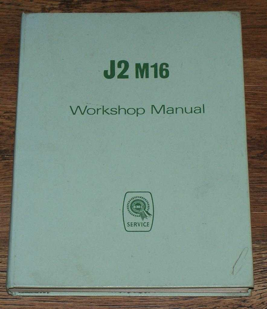 Workshop Manual J2 M16 and 152 Vehicles - The British Motor Corporation Limited, BMC Service division, Cowley, Oxford, England, Issue 9, copyright 1967, British Motor Company
