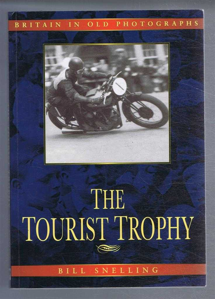 The Tourist Trophy, In Old Photographs, Bill Snelling