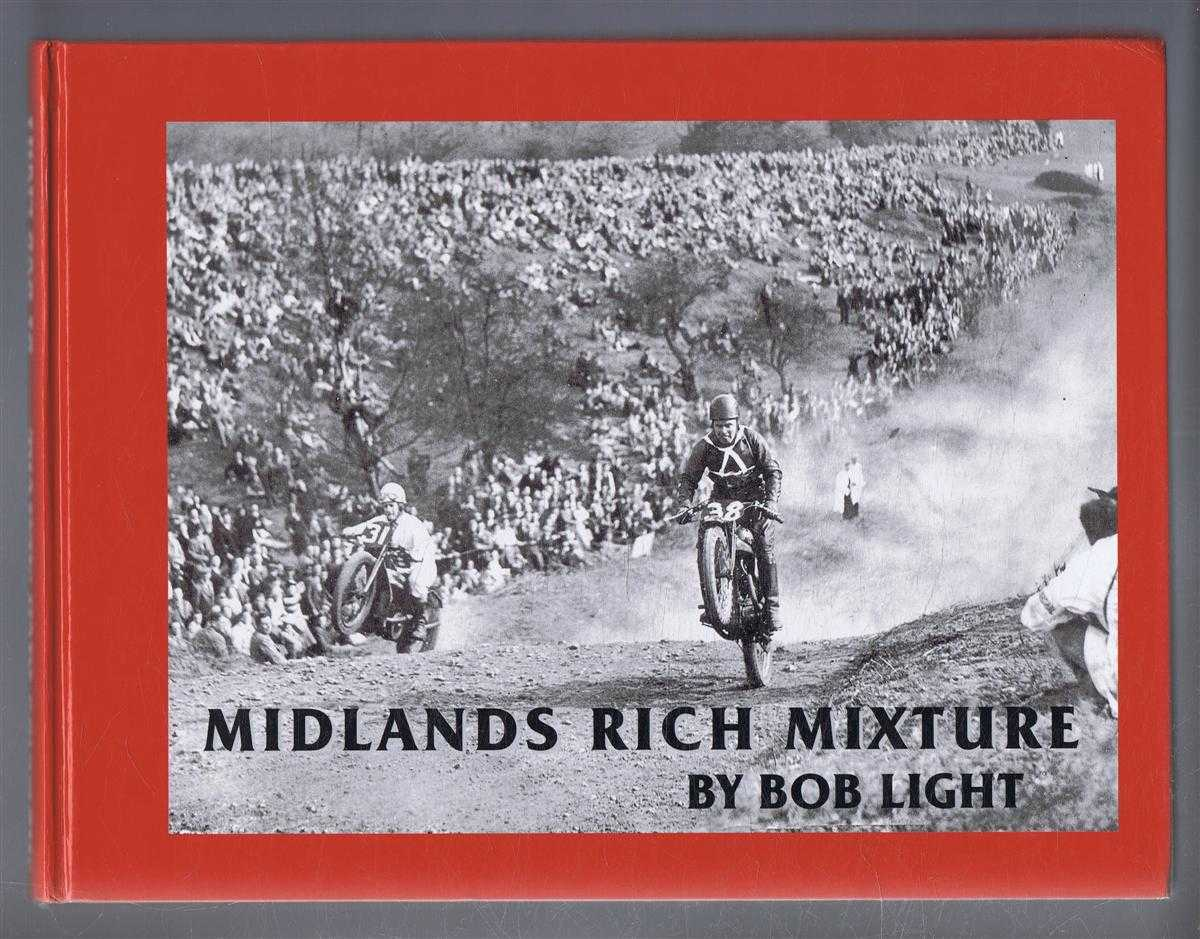 Midlands Rich Mixture: Memories of Motor Cycle Sport in the Midlands - 1930 to 1950, Bob Light, Foreword by Tom Swallow