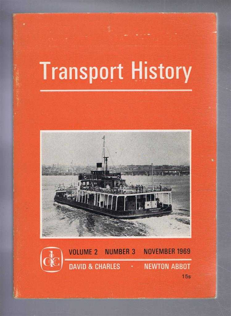 Transport History, Volume 2, Number 3, November 1969, Edited by Baron F Duckham