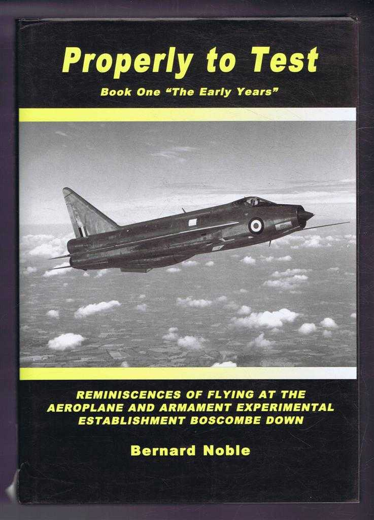 """Image for Properly to Test, Book One """"The Early Years""""; Reminiscences of Flying at the Aeroplane and Arnament Experimental Establishment Boscome Down"""