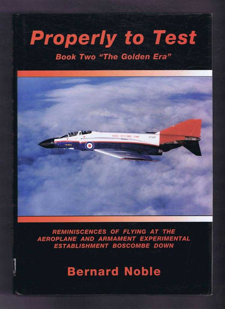 """Image for Properly to Test, Book Two """"The Golden Era"""". Reminiscences of Flying at the Aeroplane and Armament Experimental Establishment Boscombe Down"""