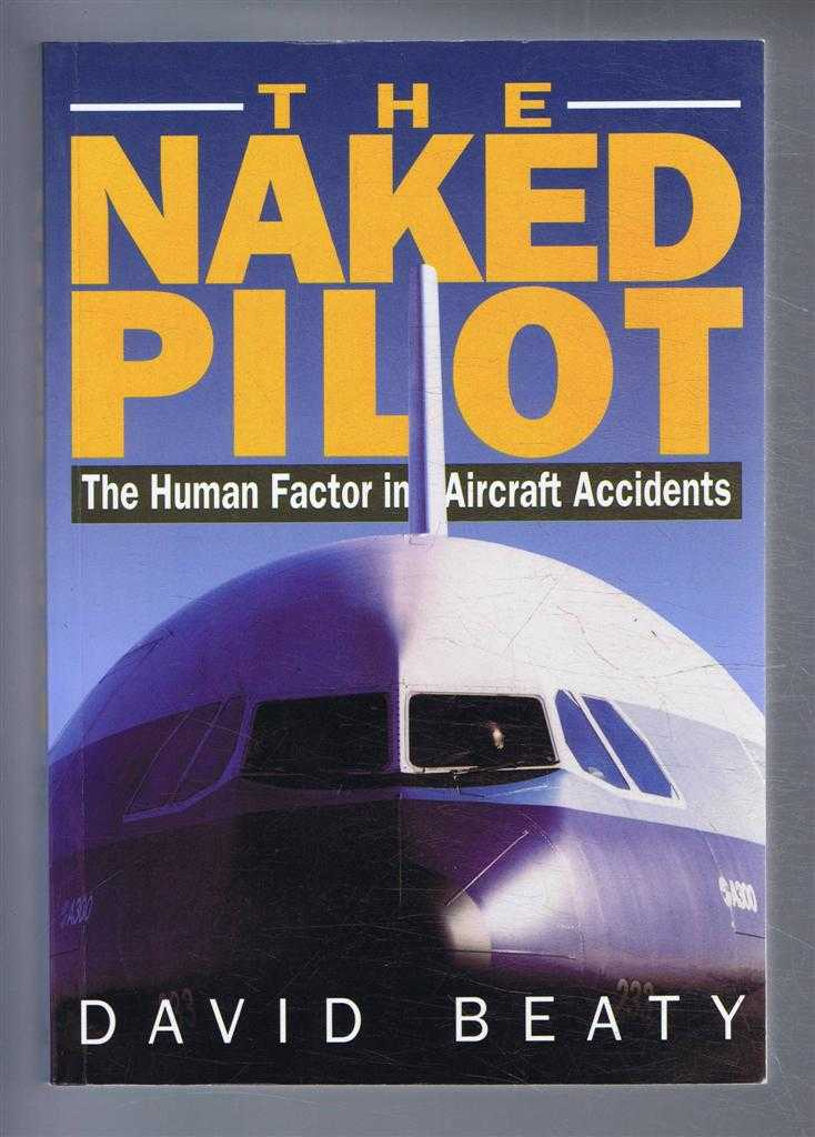 Image for The Naked Pilot. The Human Factor in Aircraft Accidents