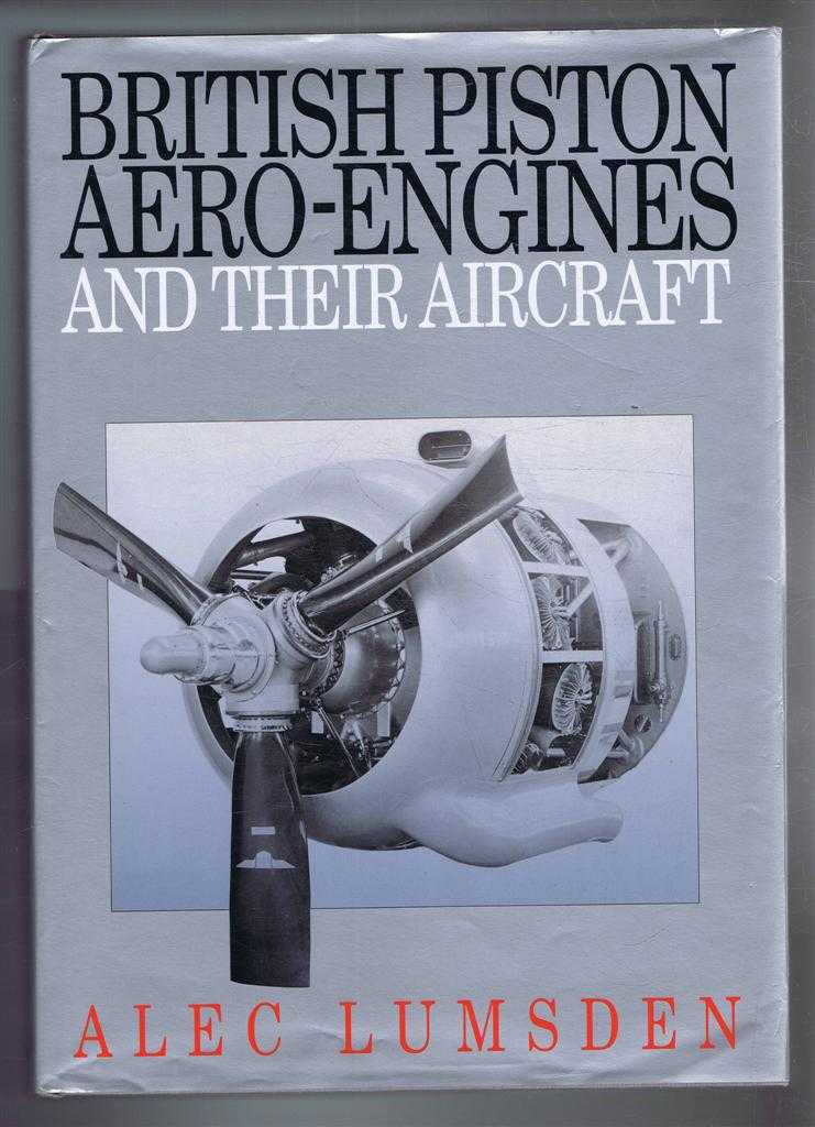 British Piston Aero-Engines and Their Aircraft, Alec S C Lumsden