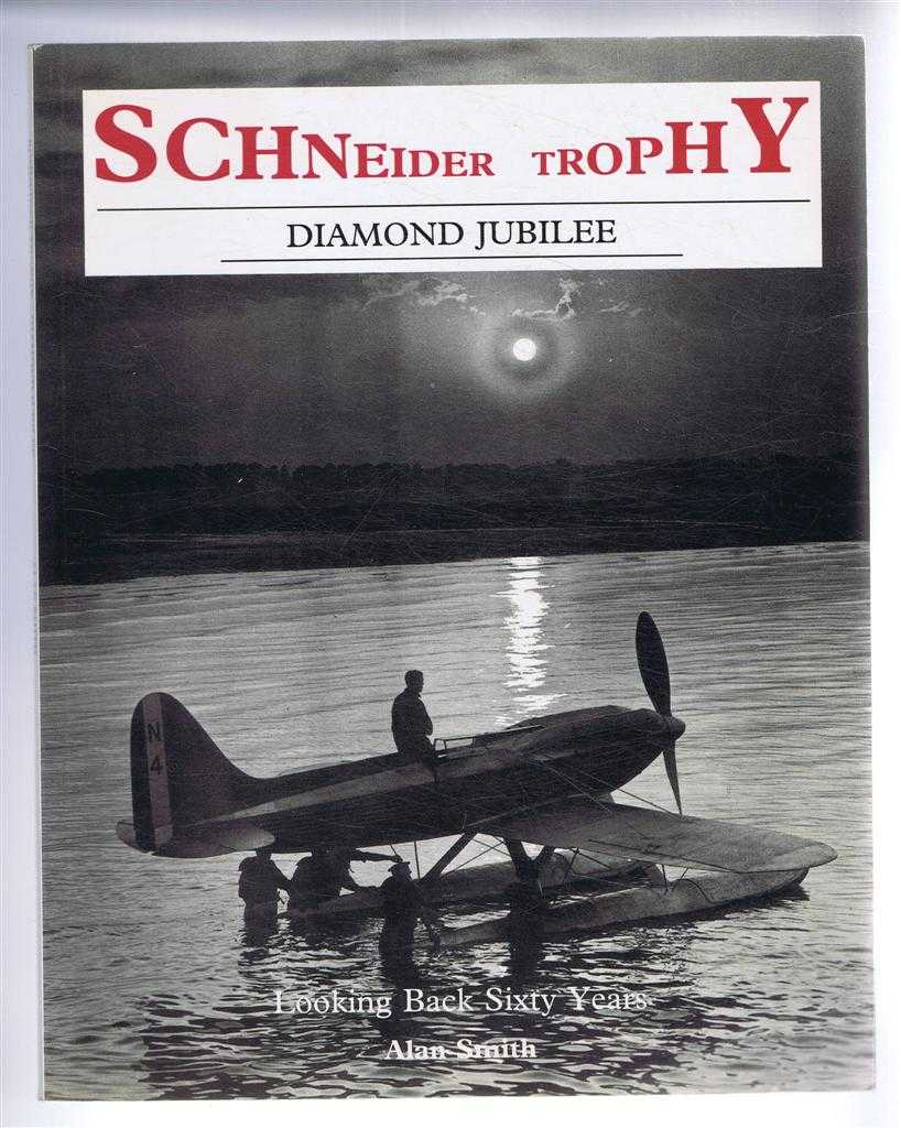 Image for The Schneider Trophy Diamond Jubillee, Looking Back Sixty Years