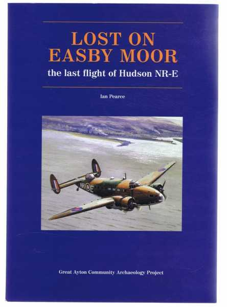 Image for Lost on Easby Moor - the last flight of Hudson NR-E
