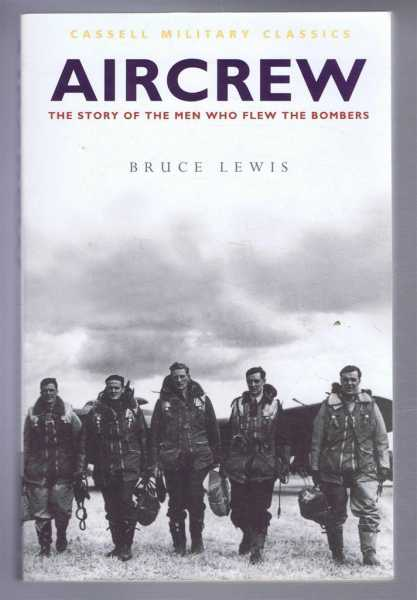 Aircraft, The Story of the Men Who Flew the Bombers, Bruce Lewis