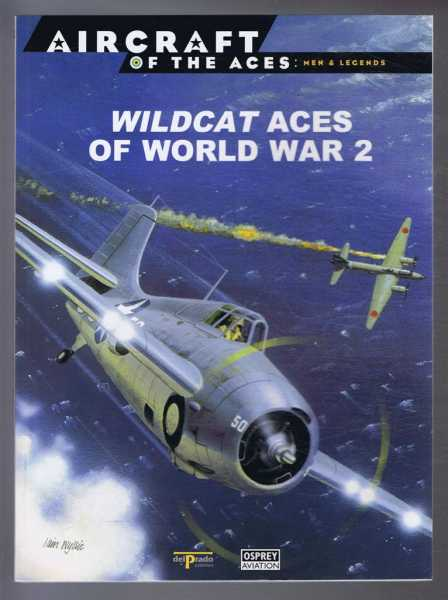 Aircraft of the Aces: Men and Legends - No.12. Wildcat Aces of World War 2, Barrett Tillman; Juan Ramon Azaola (ed)