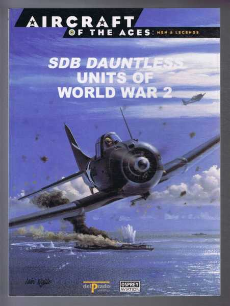 Aircraft of the Aces: Men and Legends - No.33. SDB Dauntless Units of World War 2, Barrett Tillman; Juan Ramon Azaola (ed)