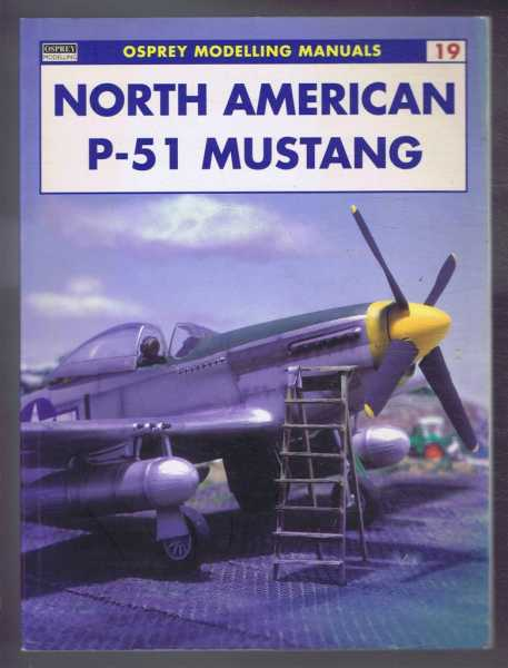 Image for Osprey Modelling Manuals 19: NORTH AMERICAN P-51 MUSTANG