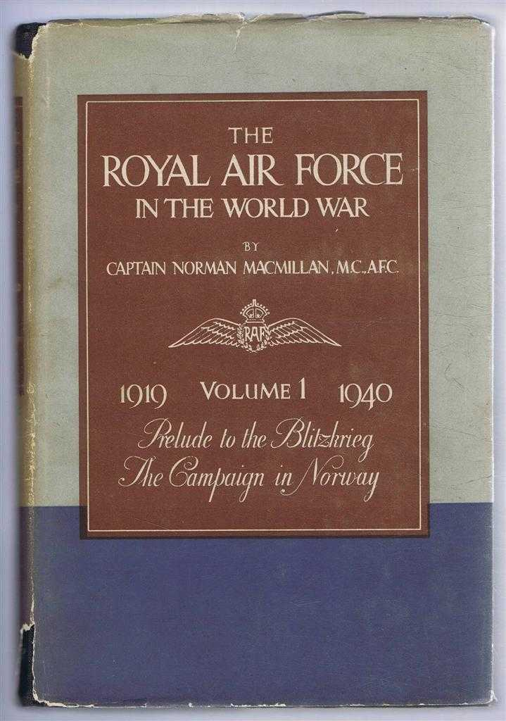 Image for The Royal Air Force in the World War, Volume I 1919-1940: Aftermath of War, Prelude to the Blitzkrieg, The Campaign in Norway