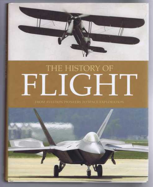 Image for The History of Flight from Aviation Pioneers to Space Exploration