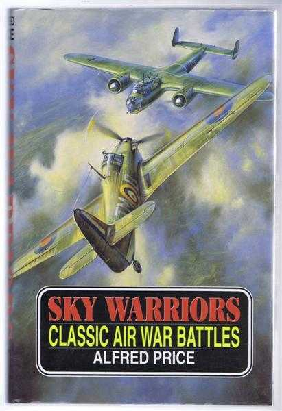 Sky Warriors, Classic Air War Battles, Alfred Price
