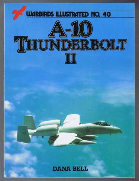 Image for A-10 Thunderbird II, Warbirds Illustrated No. 40