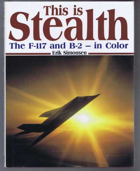 Image for This is Stealth, the F117 and the B-2, in color