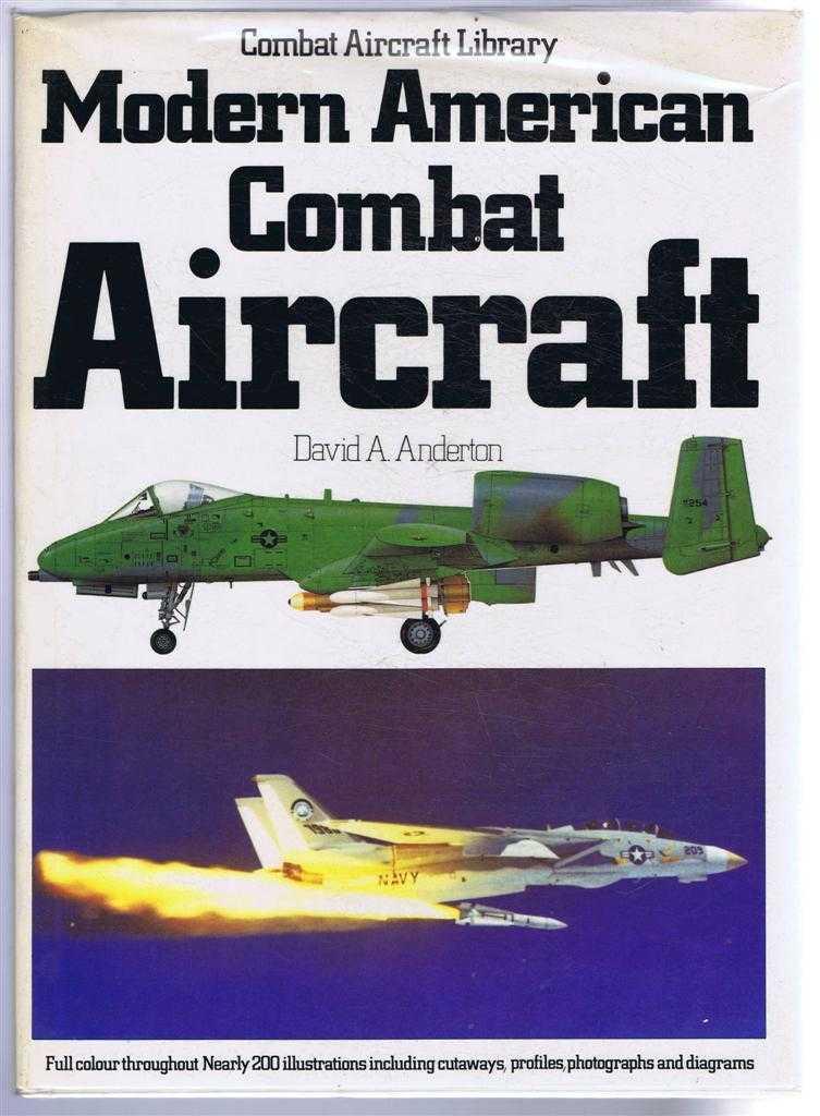 Modern American Combat Aircraft. Combat Aircraft Library, David A Anderton