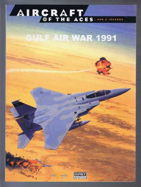 Image for Aircraft of the Aces: Men and Legends - No.51. Gulf Air War 1991
