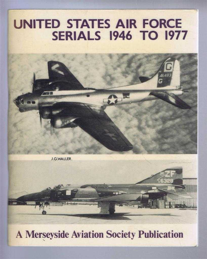 United States Air Force Serials 1946 to 1977, Danby, Peter A. (ed)