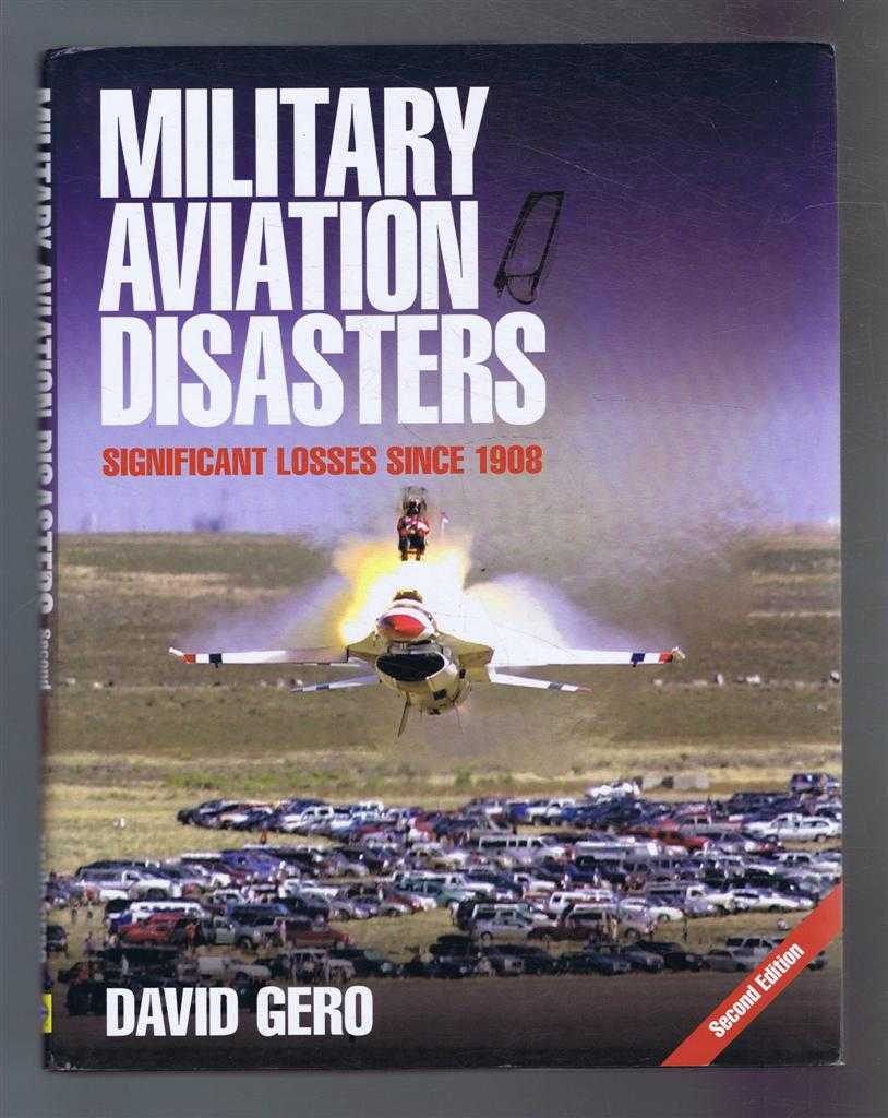 Image for Military Aviation Disasters. Significant Losses Since 1908