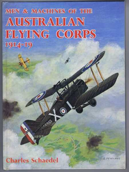 Men & Machines of the Australian Flying Corps 1914-19, Charles Schaedel