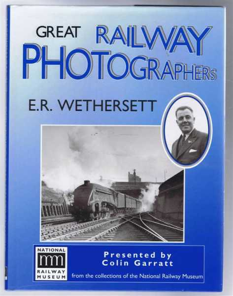 Image for Great Railway Photographers: R Wethersett