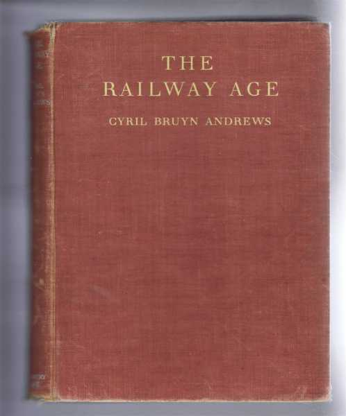 The Railway Age, Cyril Bruyn Andrews