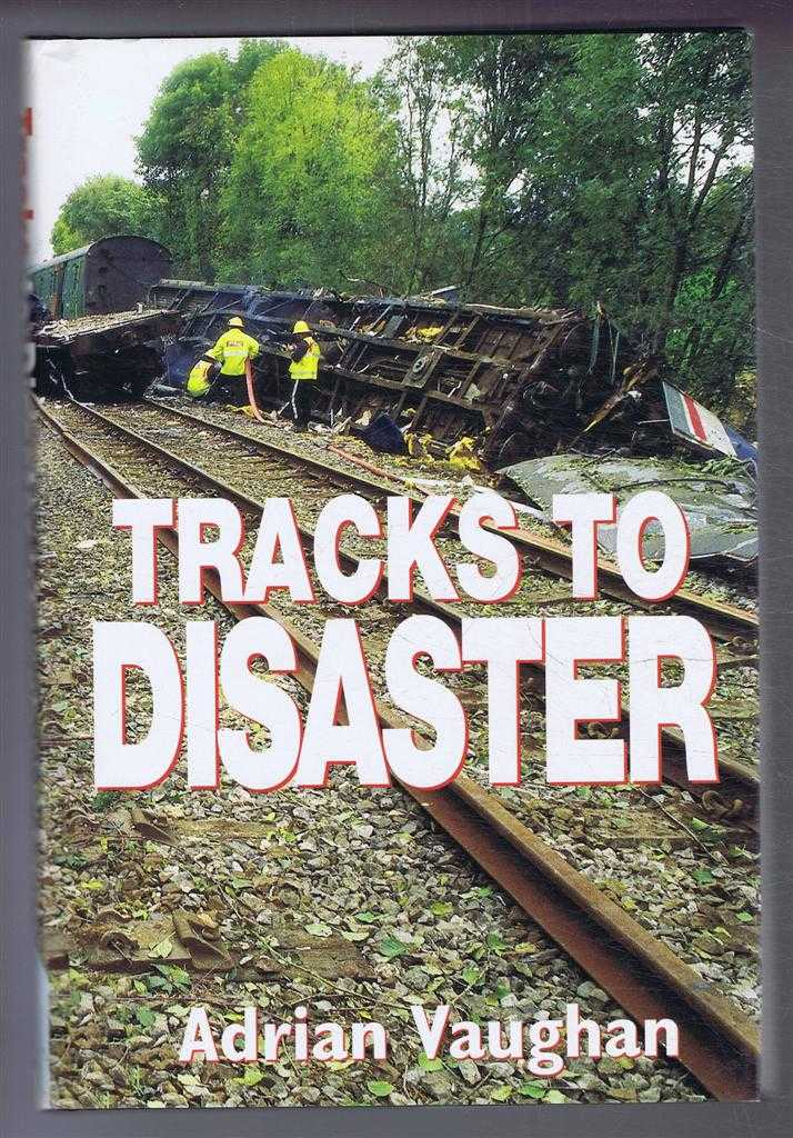 Tracks To Disaster, Adrian Vaughan