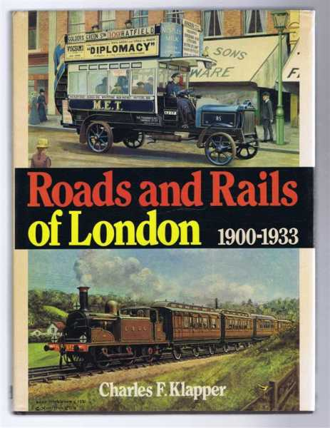 Roads and Rails of London 1900-1933, Charles F Klapper