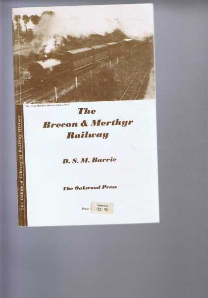 The Brecon & Myerthyr Railway, D S M Barrie