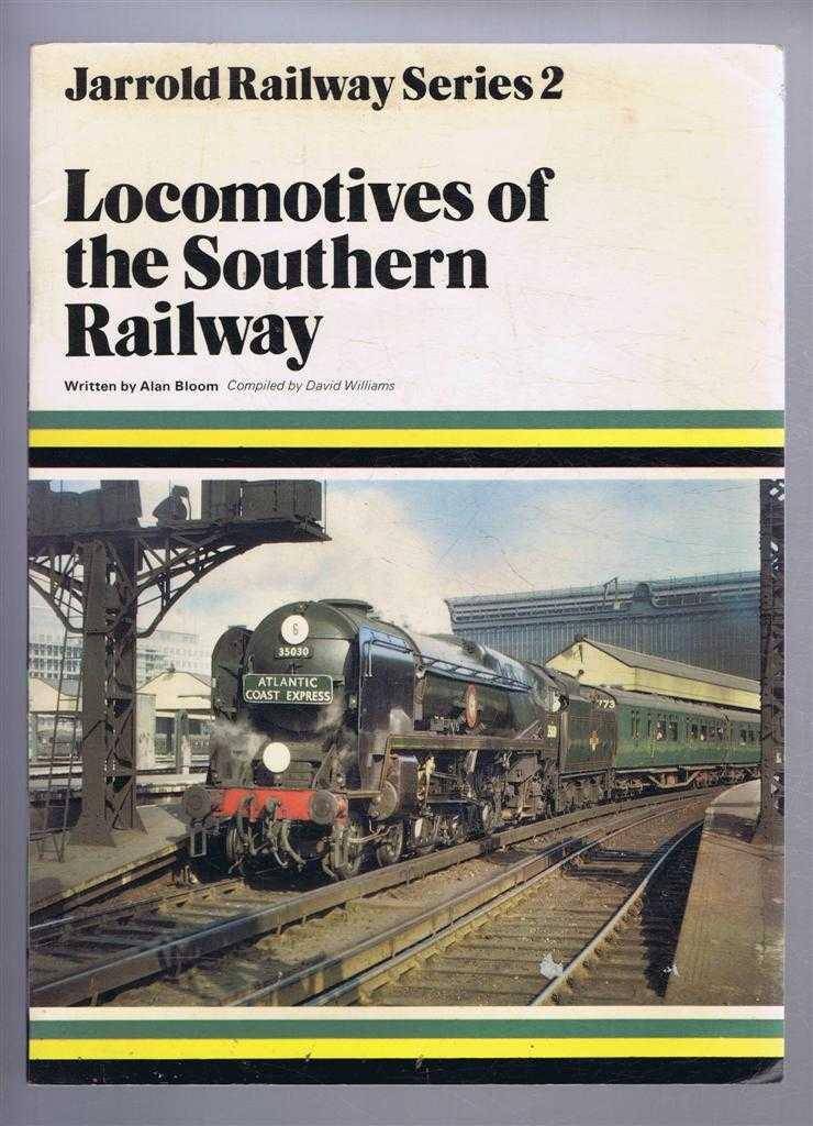 Jarrold Railway Series 2: Locomotives of the Southern Railway, Alan Bloom