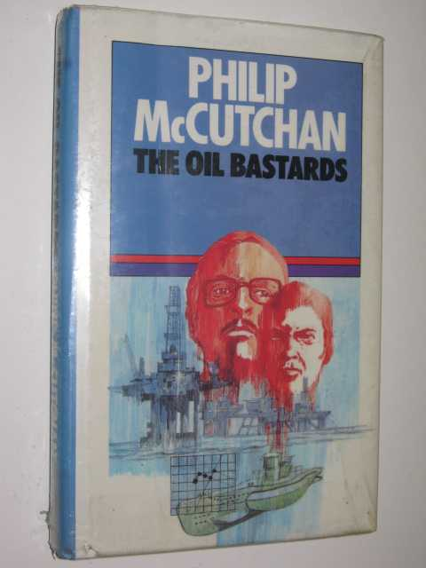 The Oil Bastards, McCutchan, Philip