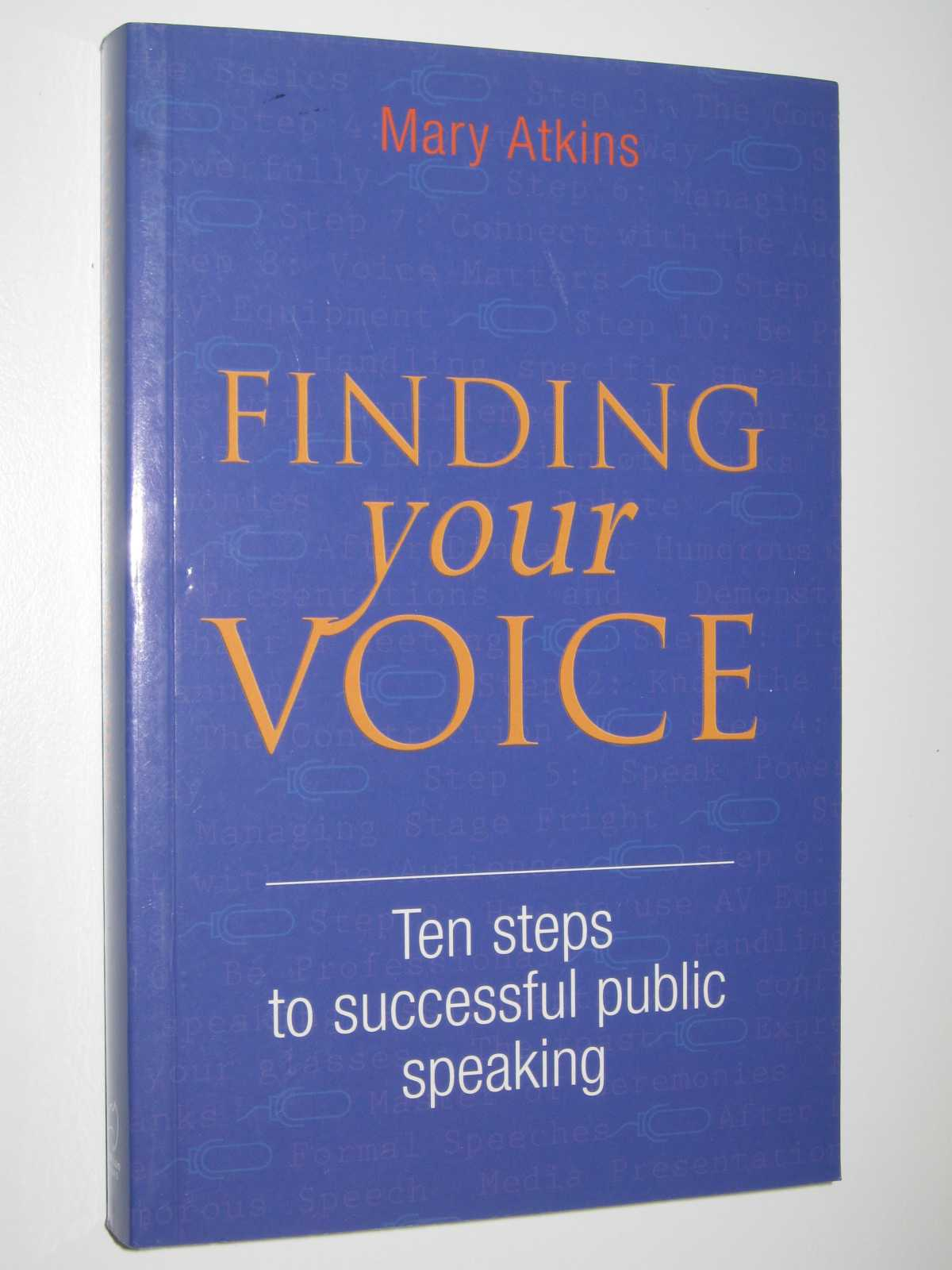 Finding Your Voice - Ten Steps to successful public Speaking, Atkins, Mary
