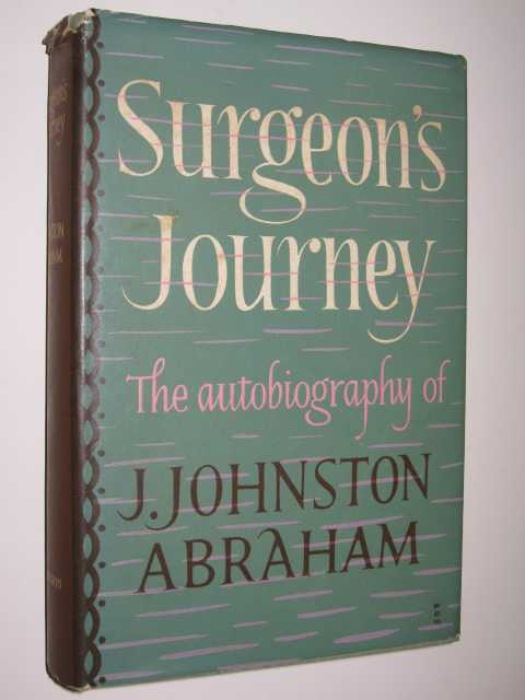Surgeon's Journey, Abraham,J. Johnston