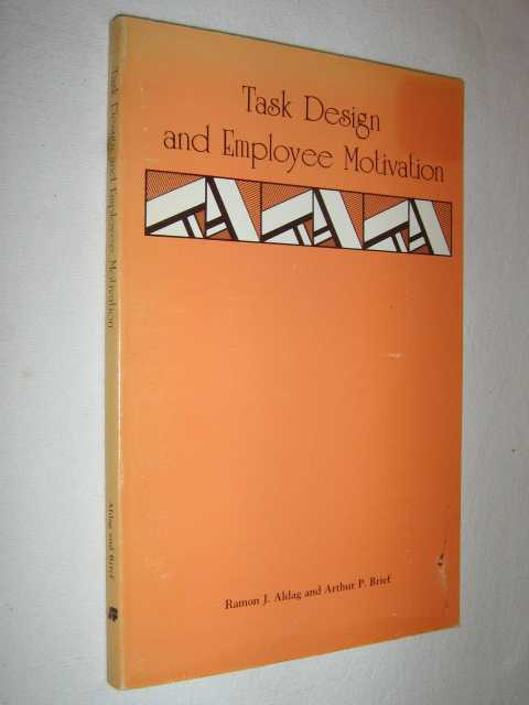 Task Design and Employee Motivation, Brief, Arthur P. & Aldag, Ramon J.