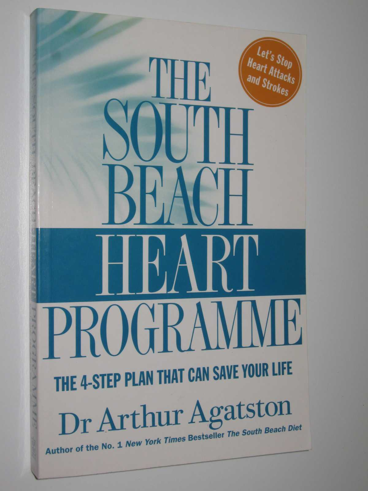 The South Beach Heart Program, Agatston,Dr Arthur