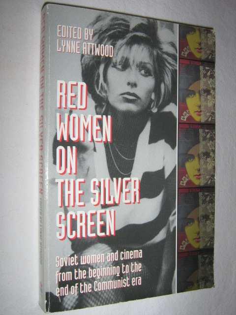 Red Women on the Silver Screen, Attwood, Lynne & Turovskaya, Maya & Bulgakova, Oksana & Stishova, Elena