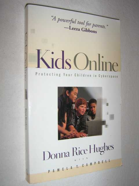 Image for Kids Online : Protecting Your Children in Cyberspace
