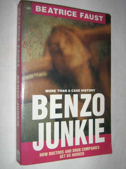 Benzo Junkie - More Than a Case History, Faust, Beatrice