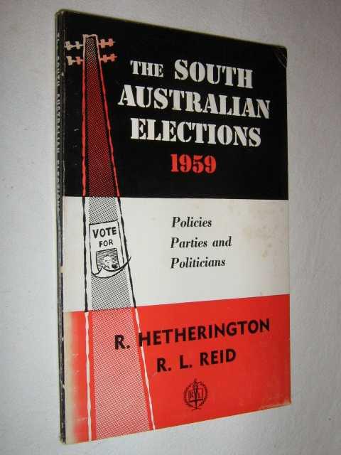 The South Australian Elections 1959, Hetherington, R & Reid, R L